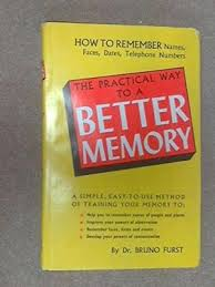 The Practical Way to a Better Memory-Dr Bruno Furst book