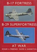B-17 Fortress-B-29 Superfortress at War-Roger A. Freeman & David A. Anderton book