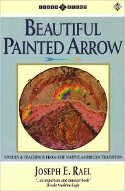 Beautiful Painted Arrow-Joseph E. Rael book