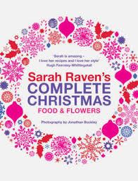 Complete Christmas Food & Flowers-Sarah Raven book