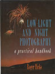Low Light & Night Photography-Roger Hicks book