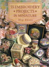 55 Embroidery Projects in Miniature-Meg Evans book