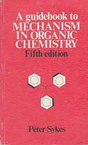 A Guidebook To Mechanism In Organic Chemistry - Peter Sykes book