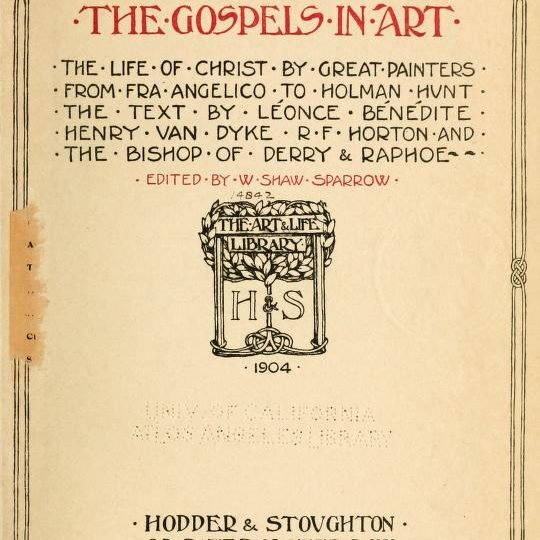 The Gospels in Art - Leonce Benedite, Henry Van Dyke, R.F. Horton and Bishop of Derry and Raphoe book