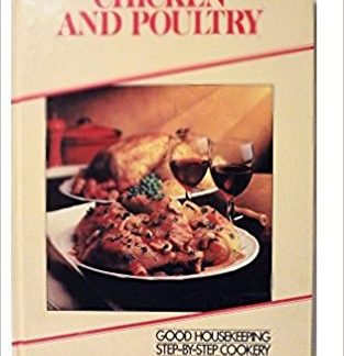 Chicken and Poultry -Good Housekeeping Step-by Step Cookery book