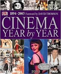 1894 - 2003 Foreword By David Thomson Cinema Year By Year. book