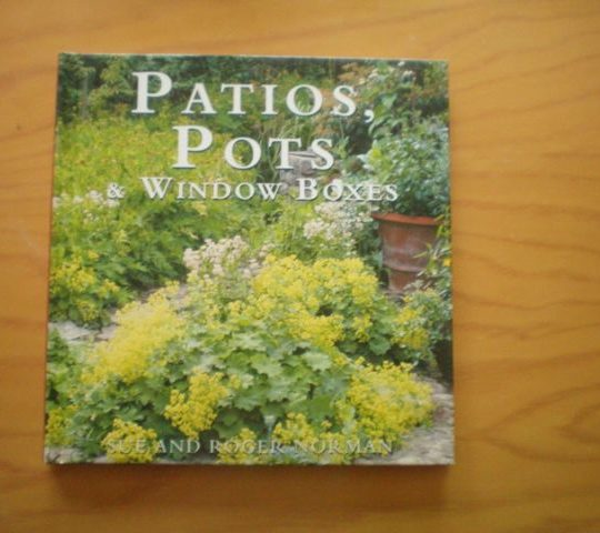 Patios, Pots & Window Boxes - Sue And Roger Norman book
