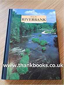 Along The Riverbank The Living Countryside book