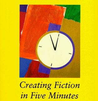 Fast fiction - Creating Fiction in Five Minuts - Roberta Allen book